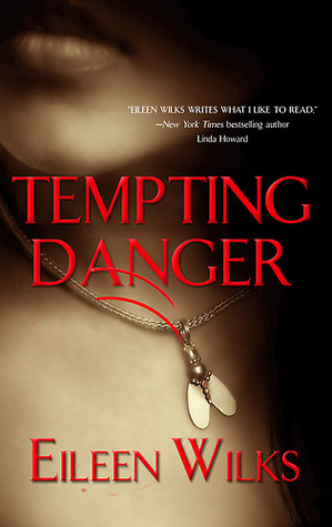 Josh Reviews: Tempting Danger by Eileen Wilks