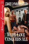 Were Love Conquers All (Were Trilogy, #3)