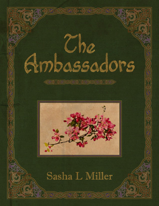 The Ambassadors by Sasha L. Miller