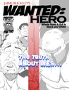 WANTED:HERO The Truth About Lies