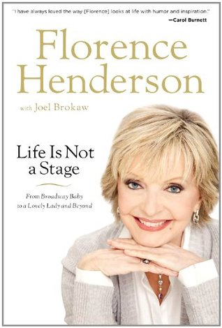 Life Is Not a Stage by Florence Henderson