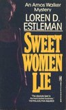 Sweet Women Lie (Amos Walker Mystery #10)