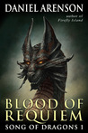 Blood of Requiem (Song of Dragons, #1)