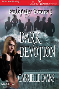 Dark Devotion (Fatefully Yours, #1)