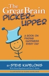 The Great Brain Picker-Upper: A Book on Finding Happiness Every Day