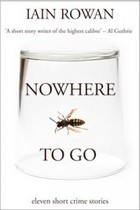 Nowhere To Go by Iain Rowan