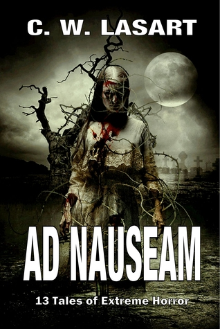 Ad Nauseam by C.W. LaSart