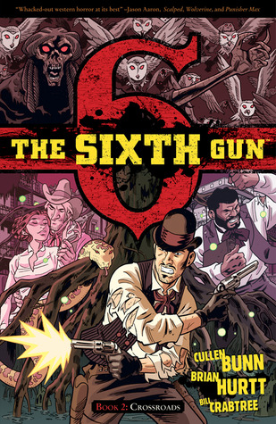 The Sixth Gun, Vol. 2 by Cullen Bunn