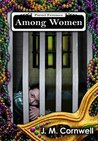Among Women by J.M. Cornwell