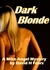 Dark Blonde: A Mike Angel Detective Mystery (#3)