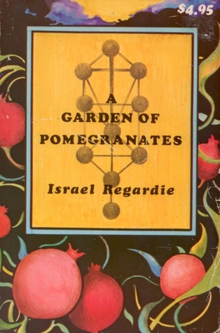 A Garden of Pomegranates by Israel Regardie