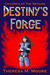 Destiny's Forge (Children of The Dragon book 1)