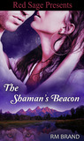 The Shaman's Beacon by R.M. Brand