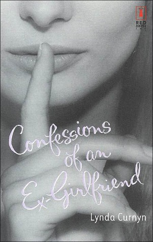 Confessions of an Ex-Girlfriend by Lynda Curnyn