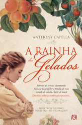A Rainha dos Gelados by Anthony Capella