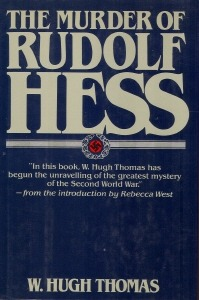 The Murder of Rudolf Hess by W. Hugh Thomas
