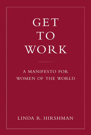 Get to Work by Linda R. Hirshman