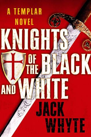 Knights of the Black and White by Jack Whyte