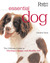 Essential Dog: The Ultimate Guide to Owning a Happy and Healthy Pet