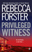 Privileged Witness by Rebecca Forster