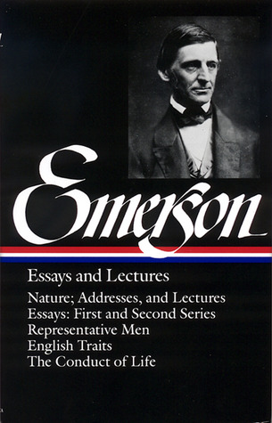 Essays and Lectures by Ralph Waldo Emerson