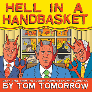 Hell in a Handbasket by Tom Tomorrow
