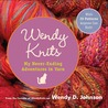 Wendy Knits: My Never-Ending Adventures in Yarn