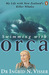 Swimming with Orca: My Life...