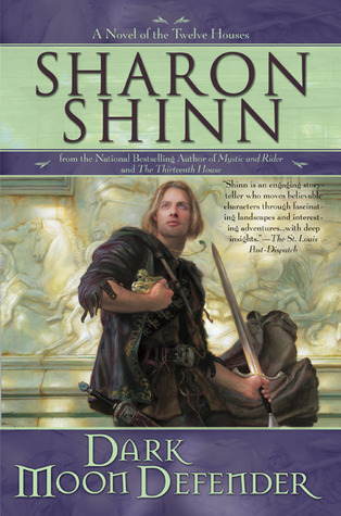 Dark Moon Defender by Sharon Shinn