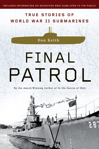 Final Patrol: True Stories of World War II Submarines