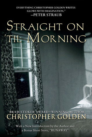 Straight On 'Til Morning by Christopher Golden