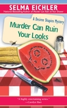 Murder Can Ruin Your Looks (Desiree Shapiro Mystery #2)