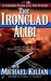 The Ironclad Alibi (Harrison Raines Civil War Mysteries #3)