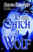To Catch A Wolf (Historical Werewolf, #4)