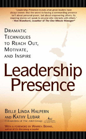 Leadership Presence by Belle Linda Halpern