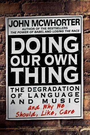 Doing Our Own Thing by John H. McWhorter