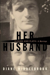 Her Husband: Hughes and Plath - A Marriage