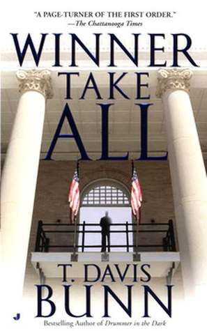 Winner Take All by T. Davis Bunn