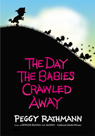 The Day the Babies Crawled Away by Peggy Rathmann
