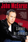 You Cannot Be Serious by John McEnroe