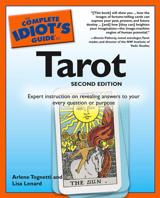 The Complete Idiot's Guide to Tarot by Arlene Tognetti