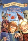 A Wedding for Wiglaf? (Dragon Slayers' Academy, #4)