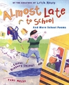 Almost Late for School by Carol Diggory Shields