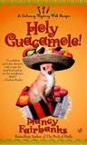 Holy Guacamole! (A  Carolyn Blue Culinary Mystery #6)