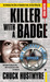 Killer With a Badge by Chuck Hustmyre
