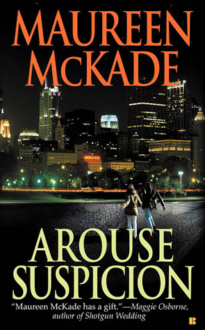 Arouse Suspicion by Maureen McKade