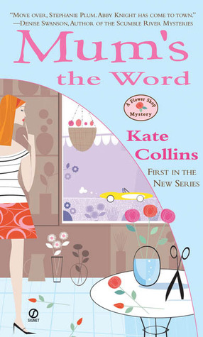 Mum's the Word (A Flower Shop Mystery, #1)