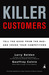 Killer Customers: Tell the ...
