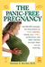 The Panic-Free Pregnancy: An OB-GYN Separates Fact from Fiction on Food, Excercise, Travel, Pets, Coffee, Medications and Other Concerns You Have When You Are Expecting
