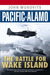 Pacific Alamo: The Battle f...